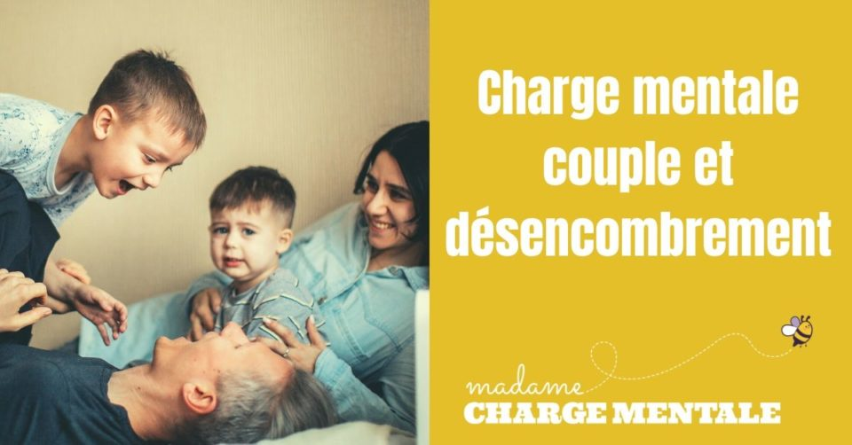 charge-mentale-couple-et-désencombrement-madame-charge-mentale